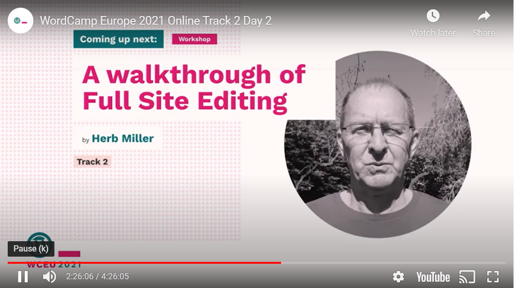 Screenshot of the start of the video of A walkthrough of Full Site Editing with Herb Miller